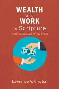 Work and Wealth in Scripture